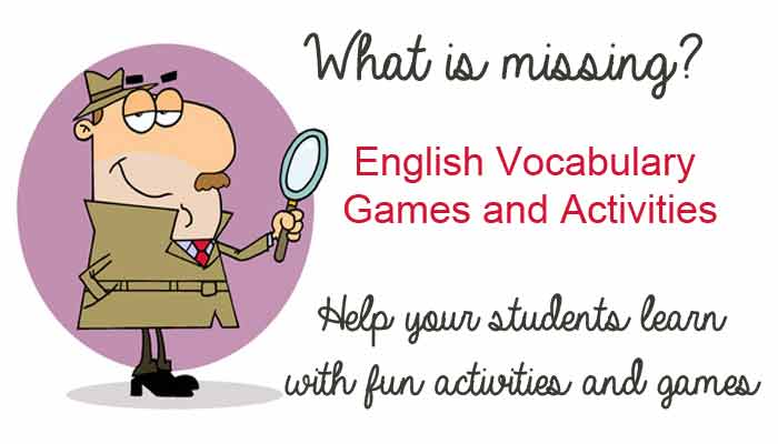 English Vocabulary Games and Class Activities - Help Your Students Learn with fun activities and games - Free ESL resources for English Teachers