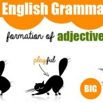 English Grammar - Formation of adjective and grammar practice