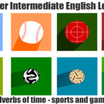 ESL and EFL Lesson Plan - Adverbs Of Time - Lower Intermediate English Lesson Plan - Sports ad Games English Vocabuary